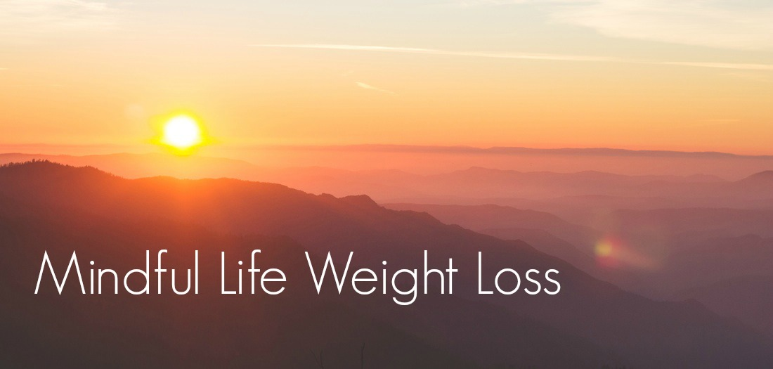 Mindful Life Weight Loss